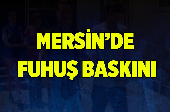 Mersin'de Fuhuş Baskını