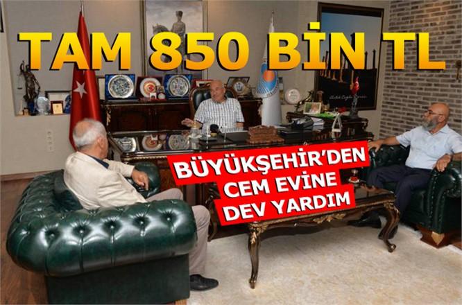 Mersin Büyükşehir'den Cem Evine 850 Bin TL'lik Yardım