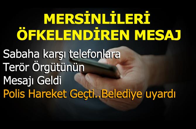 """Telefonlara """"Mersin153""""ten Terör Propagandası Yapıldı. Polisi Harekete Geçti"""
