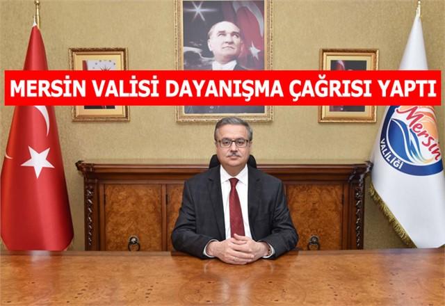 Mersin Valisi Ali İhsan Su'dan Dayanışma Çağrısı