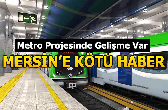 Mersin'de Metro Projesiyle İlgili Kötü Haber