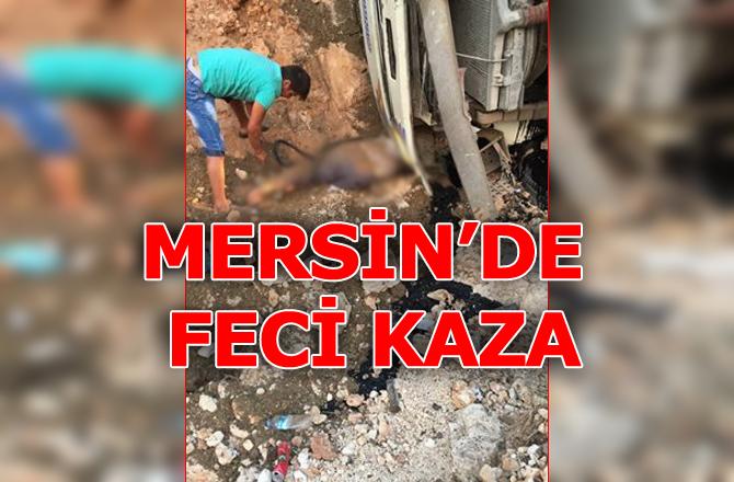 Mersin'de Feci Kaza