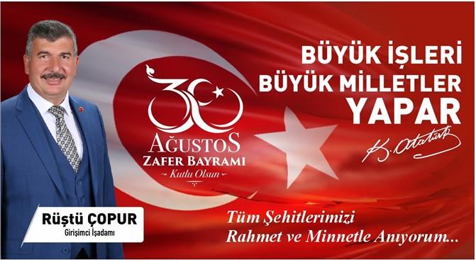 AK Parti Tarsus Belediye Başkan A. Adayı Rüştü ÇOPUR'dan 30 Ağustos Kutlama Mesajı