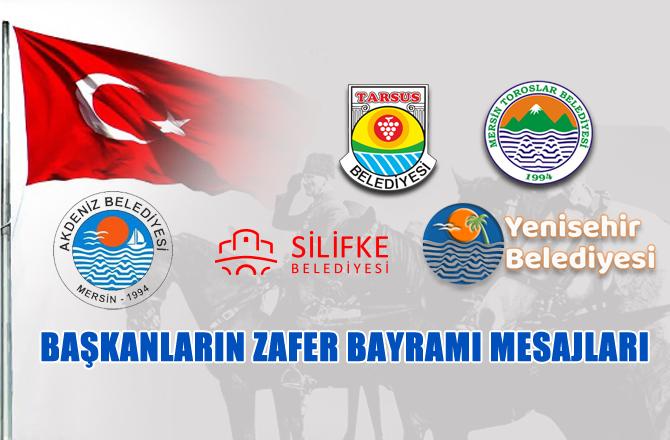 Mersin'de Belediye Başkanlarının Zafer Bayramı Mesajları