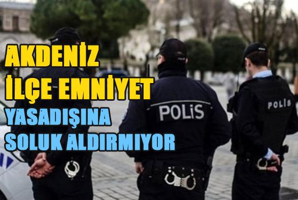 Akdeniz İlçe Emniyetten Seri İcraat, Mersin Polisi Kanun Kaçakçılarına ve Suç Faillerine Geçit Vermiyor