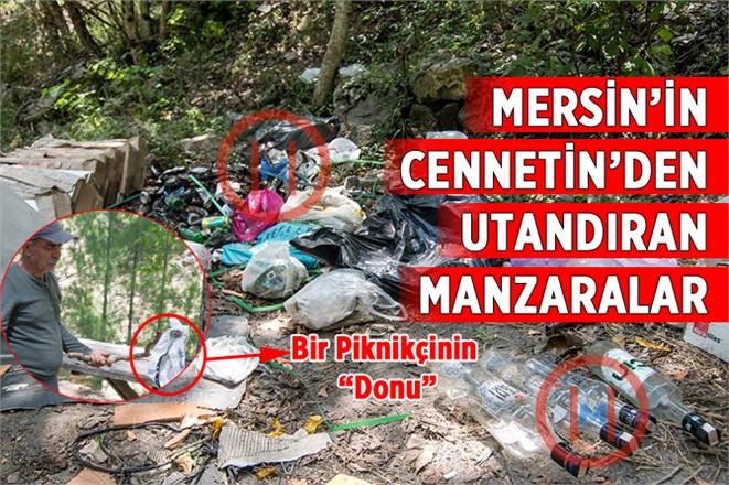 Mersin'in Doğal Güzelliklerini Çöplüğe Çevirdiler