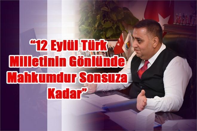 Mersin Tarsus Belediye Başkanı Şevket Can'dan 12 Eylül Mesajı