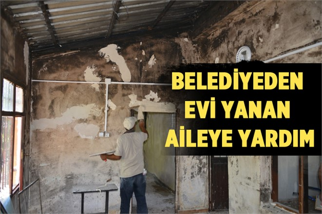 Mersin Akdeniz Belediyesinden Evi Yanan Aileye Yardım