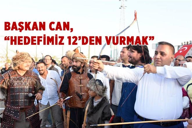 "Başkan Can, ""30 Martta Hedefimiz 12'den Vurmak"