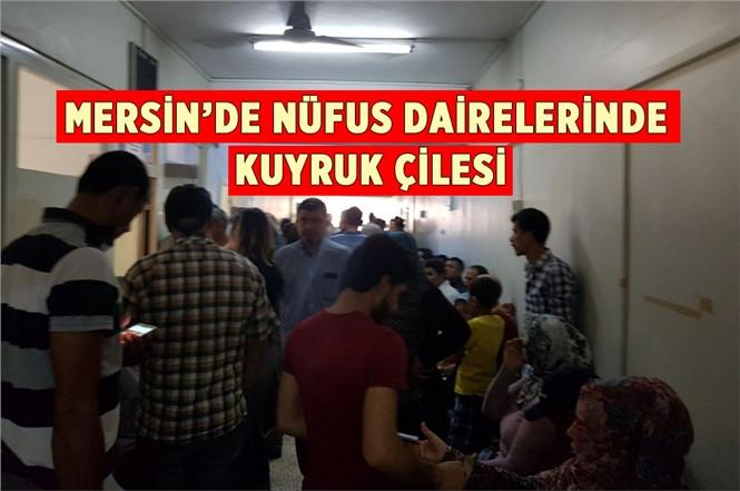 Mersin'de Nüfus Müdürlükleri Yetersiz Kalıyor, Kuyruk Uzayıp Gidiyor