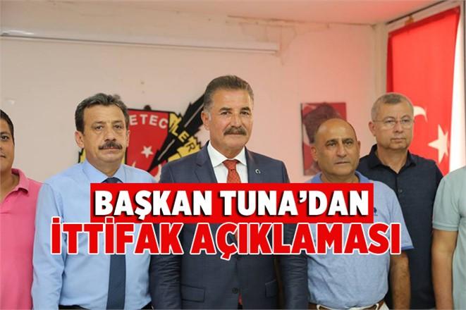 """Başkan Hamit Tuna'dan """"İttifak"""" Açıklaması"""