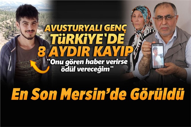 8 Aydır Kayıp Genç En Son Mersin'de Görüldü!