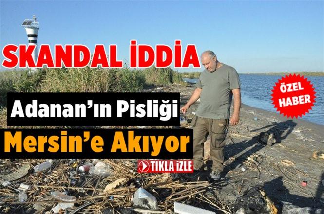 Adana'nın Pisliği Mersin'e Akıyor
