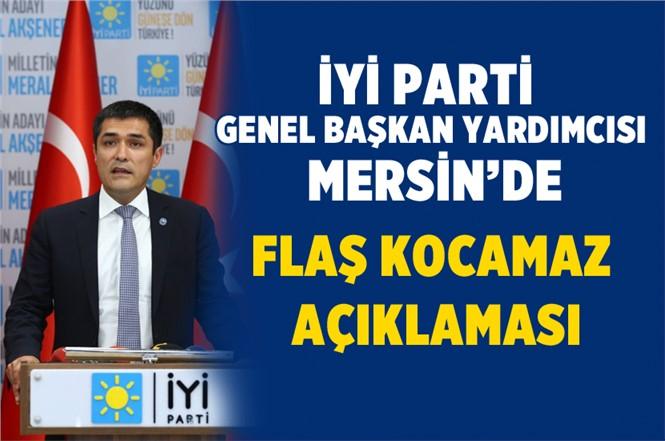 İyi Parti Genel Başkan Yardımcısı Mersin'de. Flaş Kocamaz Açıklaması