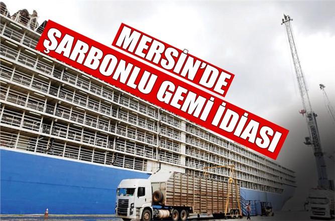 Mersin'de Şarbonlu Gemi İddiası