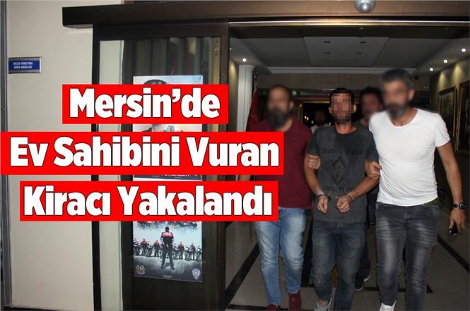 Mersin'de Ev Sahibini Vuran Kiracı Kaçarken Yakalandı