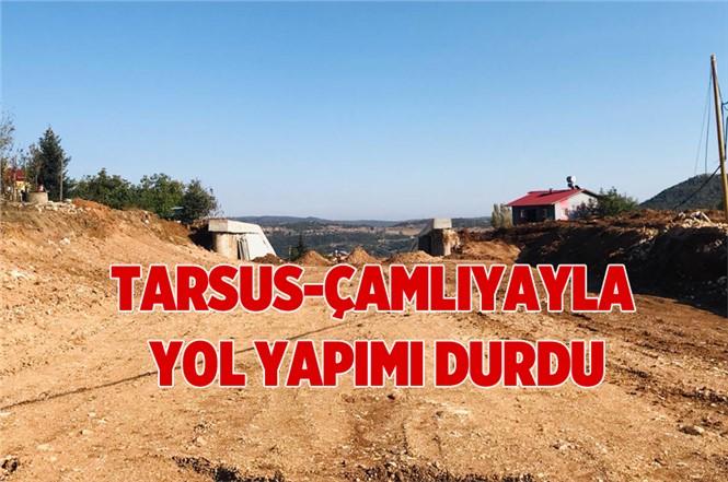 Tarsus-Çamlıyayla Yol Yapımı Durdu