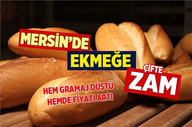 Mersin'de Ekmeğe Zam Yapıldı İşte Ekmeğin Zamlı Fiyatı
