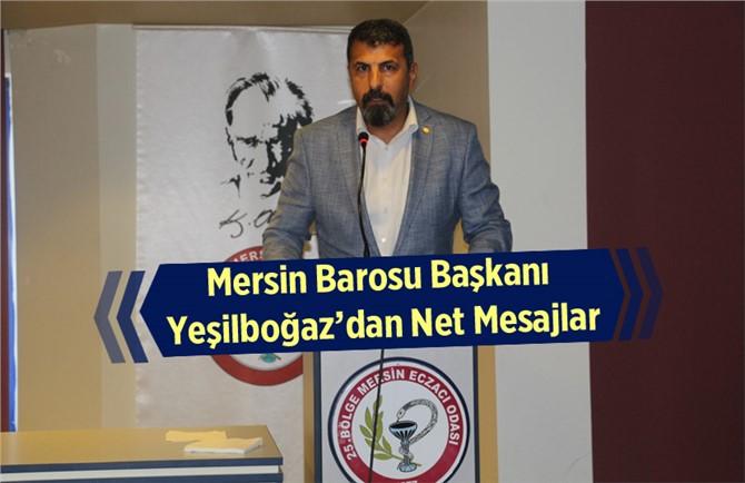 Mersin Baro Başkanı Av. Bilgin Yeşilboğaz'dan Açıklamalar