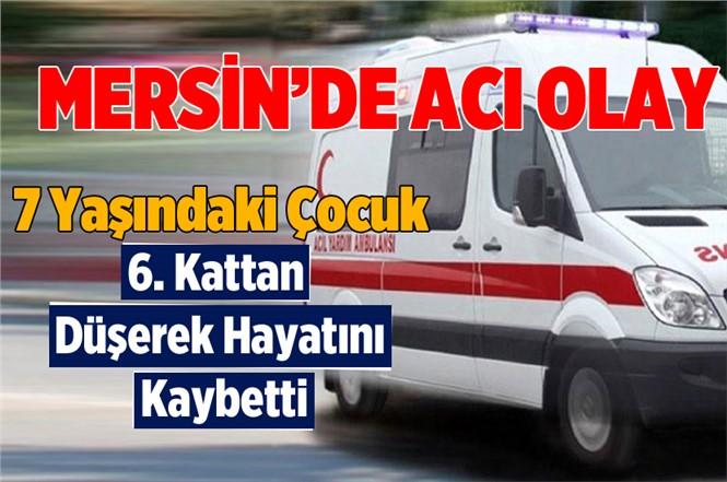 Mersin'de Altıncı Kattan Düşen Çocuk Hayatını Kaybetti