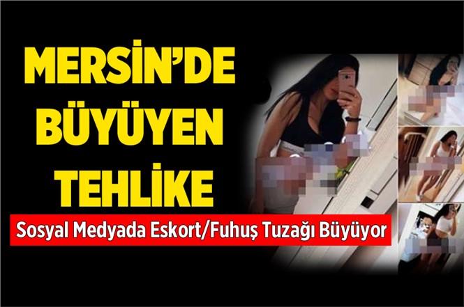 """Mersin'de Fuhuş'un Yeni Yöntemi """"sosyal Medya Eskortluğu"""""""
