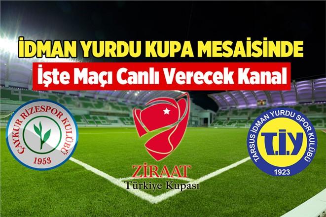 Tarsus İdmanyurdu- Çaykur Rize Ziraat Türkiye Kupası Maçı Hangi Kanalda