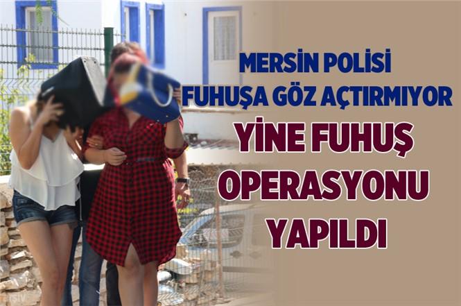 Mersin Polisi Fuhuşa Göz Açtırmıyor! Mersin'de Fuhuş Operasyonu