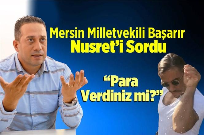 CHP Mersin Milletvekili Av. Ali Mahir Başarır TBMM'de Nusret'i Sordu