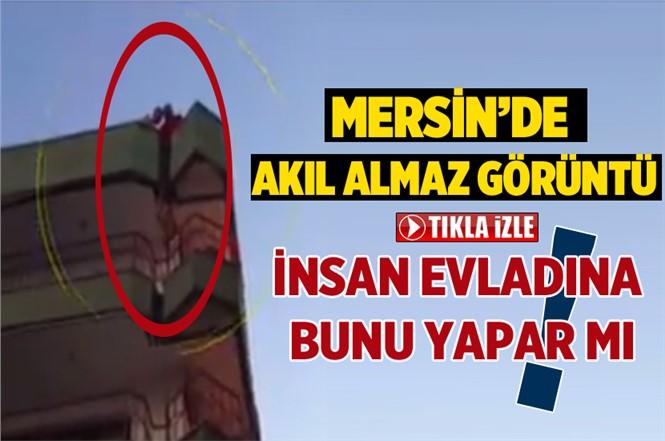 Mersin'de Akıl Almaz Olay! İnsan Evladına Bunu Yapar mı?