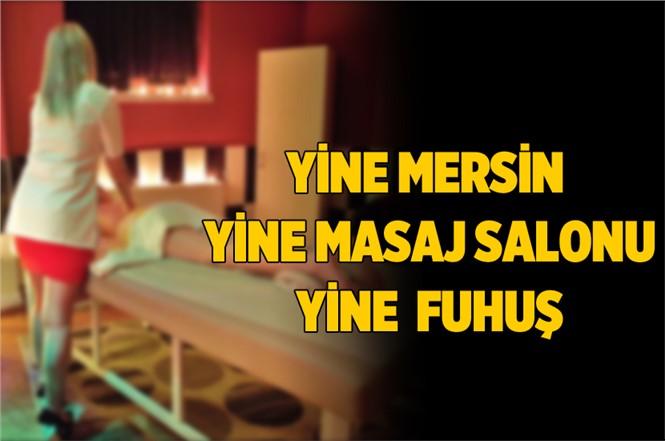 Mersin'de Masaj Salonuna Yine Fuhuş Baskını