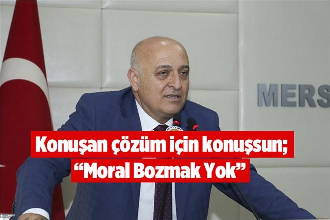 """MTSO Başkanı Kızıltan """"Konuşan çözüm için konuşsun; Moral bozmak yok"""""""