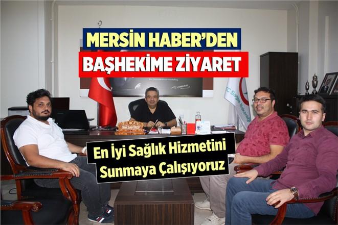 Mersin Haber'den Başhekim Ahmet Serdar Ünlü'ye Ziyaret