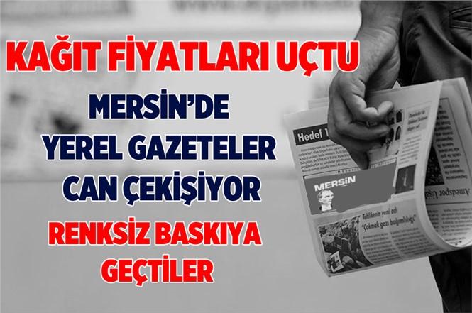 Mersin'de Yerel Gazeteler Can Çekişiyor