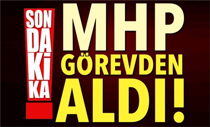 Son dakika! MHP İlçe Teşkilatını görevden aldı