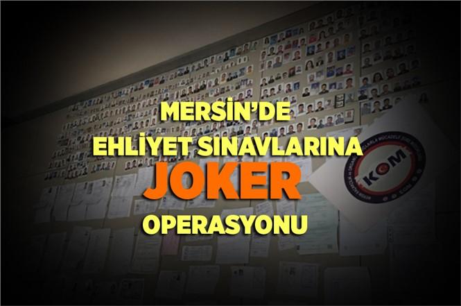 Mersin'de Ehliyet Sınavlarına Joker Operasyonu