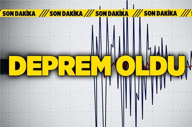 Son Dakika! Deprem Oldu