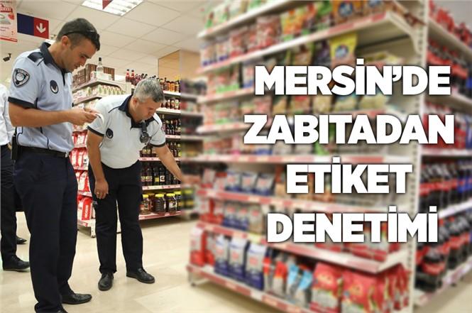 Mersin'de Zabıtadan Etiket Denetimi