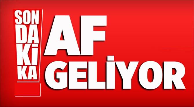 Af Geliyor! Cumhurbaşkanı Erdoğan: Af teklifiyle ilgili talimat verdim