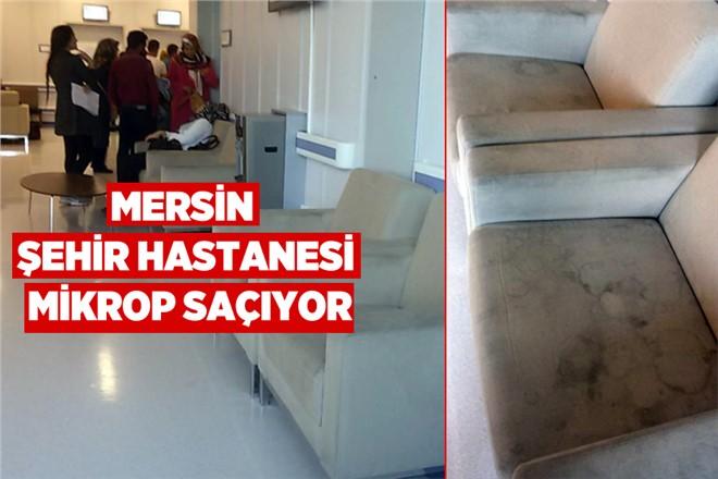 Mersin Şehir Hastanesi Mikrop Saçıyor