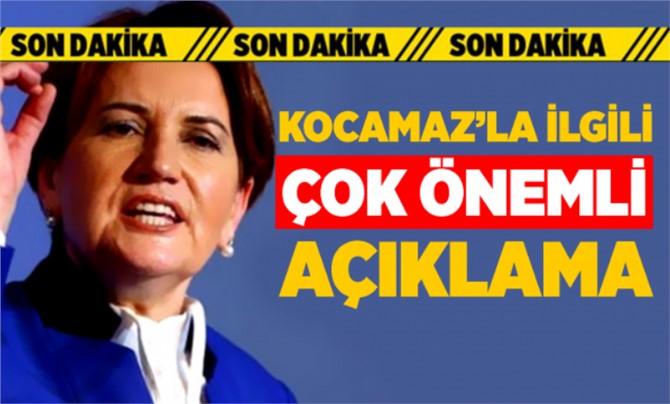 İyi Parti Lideri Meral Akşener ' den Flaş Kocamaz Açıklaması