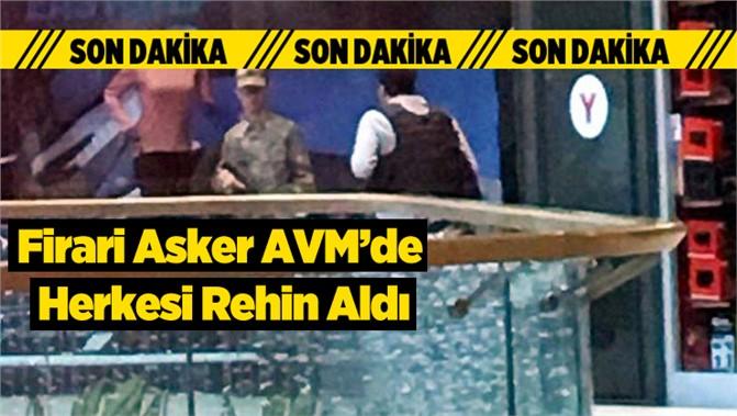 Son dakika: Silahıyla firar eden ve AVM personelini rehin aldı.