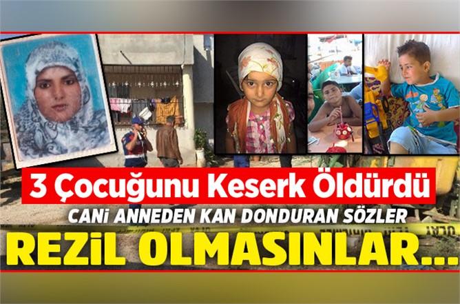 Adana'da 3 Çocuğunu Keserek Öldürdü! Anne vahşetinin sebebi ortaya çıktı