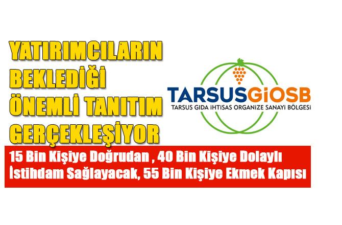 Tarsus Gıda İhtisas Organize Sanayi Bölgesi (TGİOSB) Tanıtım Toplantısı 26 Ekim Cuma Günü Saat 14.00'te May Life Plaza'da Yapılacak