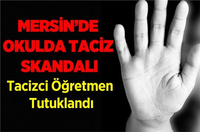 Mersin Tarsus'ta Bir Öğretmen Taciz İddiasıyla Tutuklandı