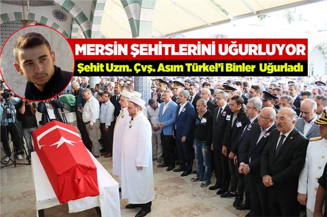 Şehit Uzman Çavuş Asım Türkel'i Binlerce Mersinli Uğurladı