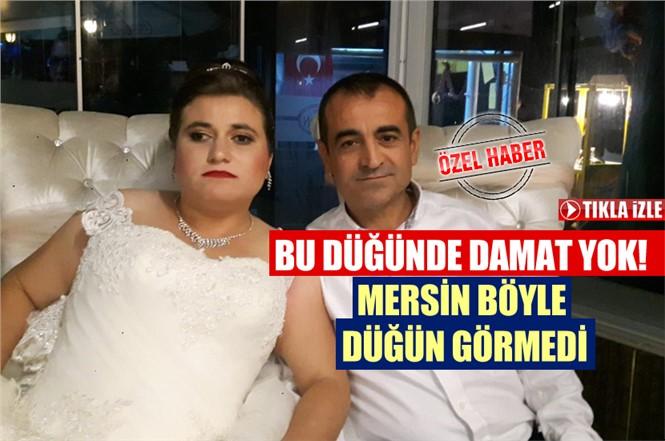 Mersin'deki Damatsız Düğün Hikayesi Herkesi Duygulandırdı
