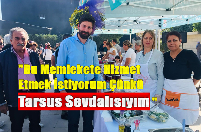 """CHP Tarsus Belediye Başkan A. Adayı Ali Boltaç, """"Bu Memlekete Hizmet Etmek İstiyorum Çünkü Tarsus Sevdalısıyım"""""""