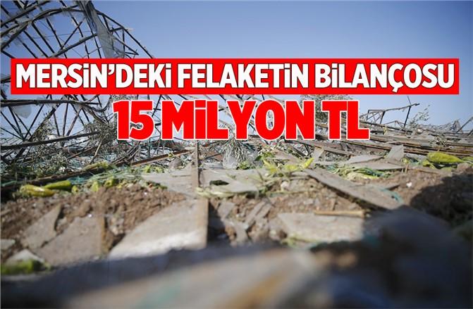 Mersin'de Dolu ve Fırtına Zarar Bilançosu 15 Milyon TL