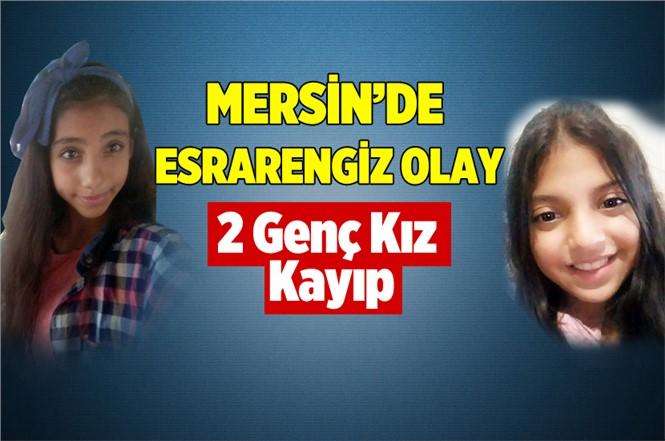 Mersin Tarsus'ta Ceren Başgut ve Ekin Ataseven Kayıp