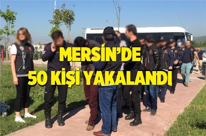 Mersin'de Haklarında Hapis Cezası Bulunan 50 Kişi Yakalandı